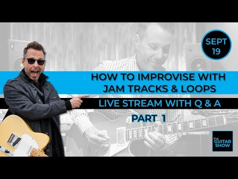 How To Improvise with Jam Tracks and Loops - Part 1 (Live Lesson + Q&A)