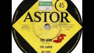 """The Jerk"" by The Larks"