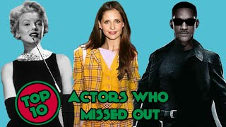 Top 10 Actors who Missed Out on a Great Role