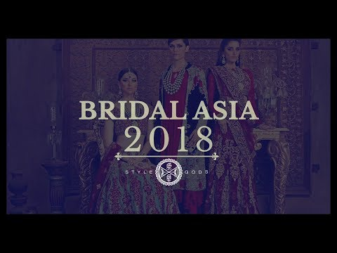 Bridal Asia 2018 | Bridal Collection 2018 | Bridal Dresses 2