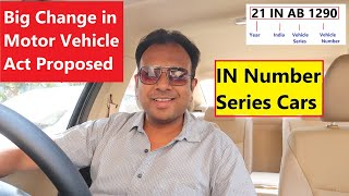 IN Number Series Cars. Biggest Change in Motor Vehicle Act Proposed