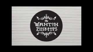 The Wanton Bishops - Oh Wee
