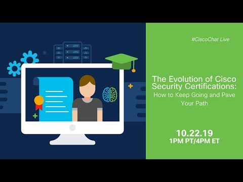 #CiscoChat Live - The Evolution of Cisco Security Certifications: How to Keep Going