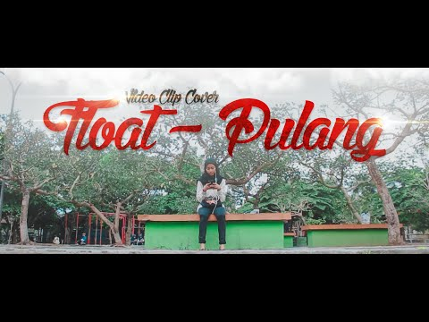 Float - Pulang Video Clip Cover
