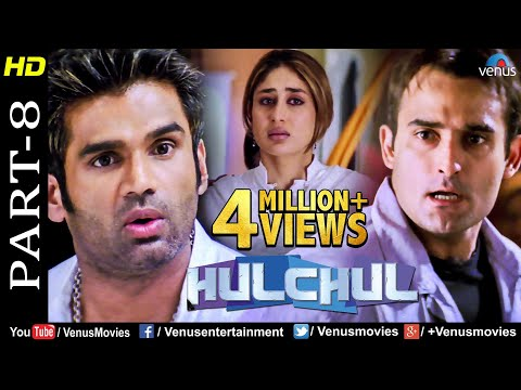 Hulchul -Part 8 | Akshaye Khanna,Kareena Kapoor, & Suniel Shetty |Bollywood Movie Scenes