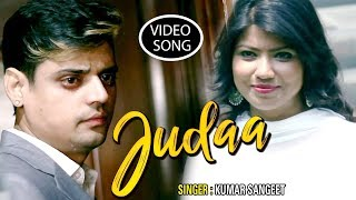 Judaa - Heart Touching HINDI SAD SONGS (2018) - Kumar Sangeet - bollywood sad song 2018