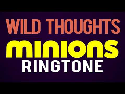 Latest iPhone Ringtone - Wild Thoughts Minions Remix Ringtone - Rihanna ft. Bryson Tiller