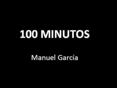 MANUEL GARCÍA 100 minutos