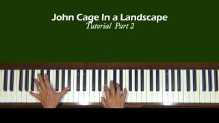 John Cage In a Landscape Piano Tutorial Part 2