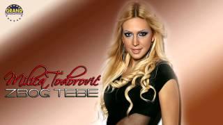 Repeat youtube video Milica Todorovic - Zbog tebe - (Audio 2012)