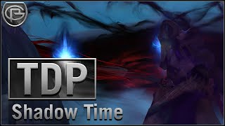 It's SHADOW Time [TDP]