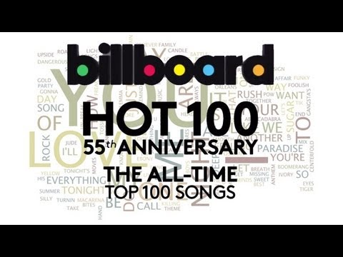 Billboard Hot 100 55th Anniversary : The All-Time Top 100 Songs