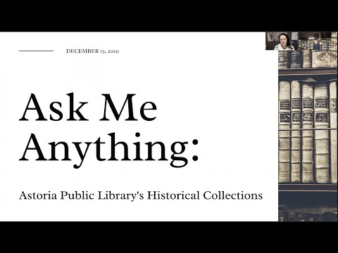 Ask Me Anything: Astoria Public Library's Historical Collections