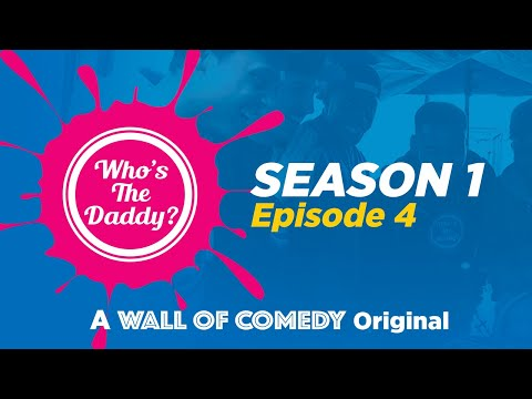 Who's The Daddy | Season 2 Episode 2| Part 1
