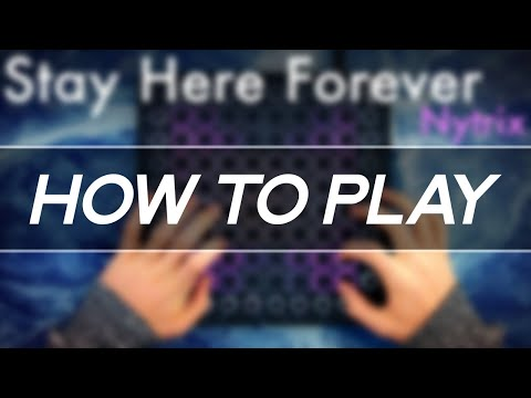 Nytrix - Stay Here Forever // Launchpad Tutorial