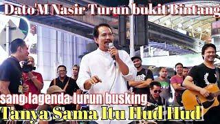 Tanya Sama Itu Hud Hud  Bukit Bintang Depan mcd Padat..Redeem Kedatangan Datuk M.Nasir.. MP3