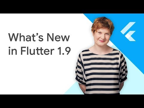 What's New in Flutter 1.9