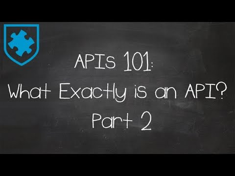 APIs 101: What Exactly is an API? Part 2