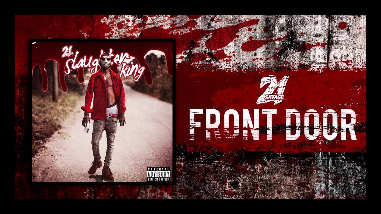 21 Savage Front Door Prod By Will A Fool Youtube