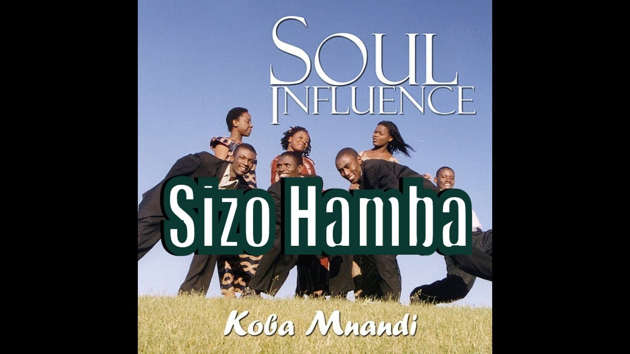 Download Soul Influence ~ Sizo Hamba (We're going home)