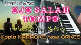 OJO SALAH TOMPO - Wandra feat Suliana Versi Koplo KARAOKE rasa ORKES Yamaha PSR S970