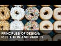 Principles of Design: Repetition and Variety