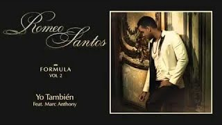 Romeo Santos-Yo Tambien (Ft.Marc Anthony) Lyrics-Letras