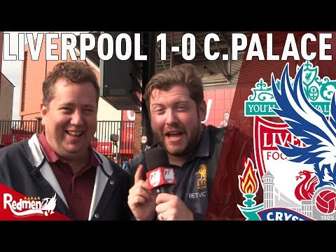 'Our Players Are Better Than We Thought!' @theanfieldwrap | Liverpool 1-0 C. Palace | #LFC Fan Cam