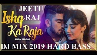 Ishq Ka Raja DJ Mix 2019 By LRS Songs