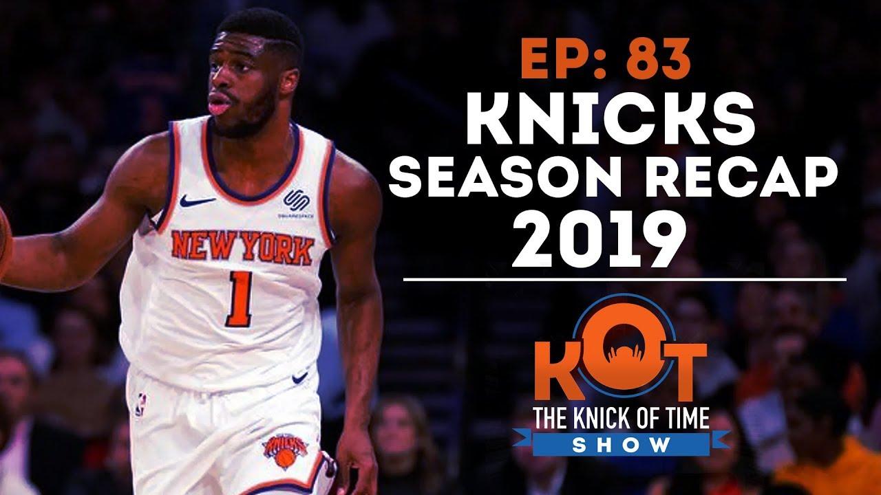 KNICKS PODCAST | Knicks Season Recap 2019 (Knicks News and Players Reviews)