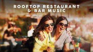 Rooftop Restaurant & Bar Music 2021