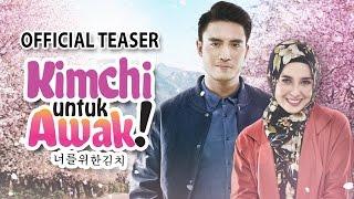 Video KIMCHI UNTUK AWAK - Official Teaser 30 MAC 2017 [HD] download MP3, 3GP, MP4, WEBM, AVI, FLV November 2017