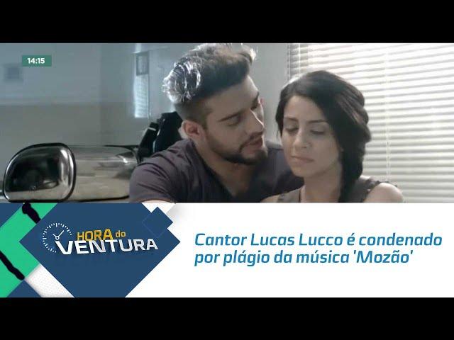 Cantor Lucas Lucco é condenado por plágio da música 'Mozão'