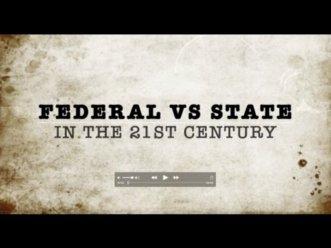 State vs Federal Government in The 21st Century