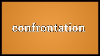 Confrontation Meaning