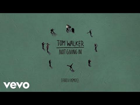 Tom Walker - Not Giving In (Fred V Remix) [Audio]