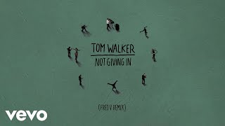 Tom Walker - Not Giving In (Fred V Remix) [Audio] Video
