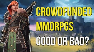 Crowdfunded MMORPGs - Are They Good Or Bad For The MMO Genre?