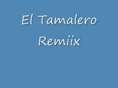 El Tamalero Remiix