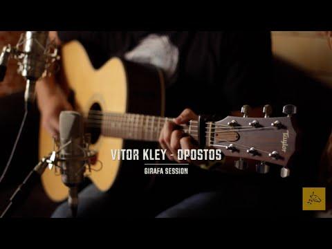 Vitor Kley - Opostos - Girafa Session