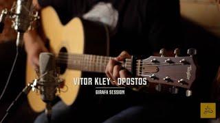 Baixar Vitor Kley - Opostos - Girafa Session
