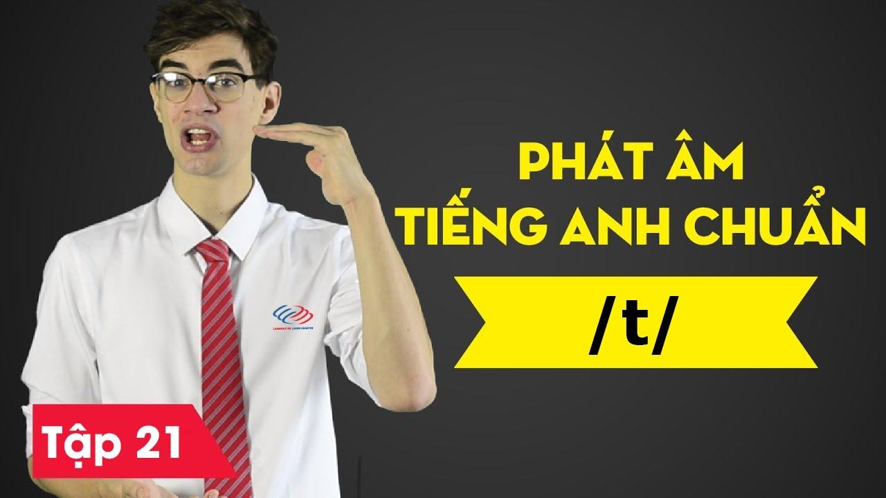 Phát âm tiếng Anh chuẩn : Bài 21 Phụ âm /t/ [Phát âm tiếng Anh cơ bản #1]