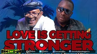 Beres Hammond x Jigsy King Love is Getting Stronger