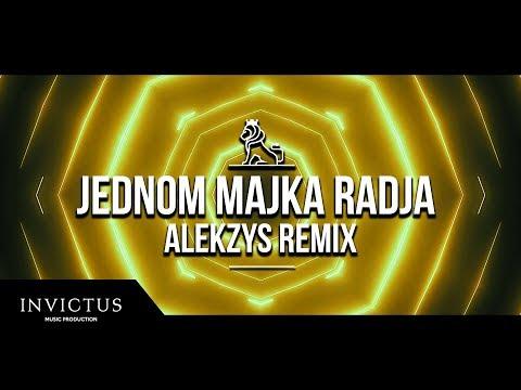 MC STOJAN X JOVAN PERISIC - JEDNOM MAJKA RADJA (ALEKZYS REMIX)