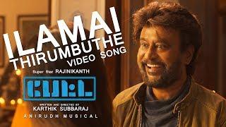 Petta - Ilamai Thirumbudhe Tamil Song HD | Rajinikanth | Anirudh Ravichander