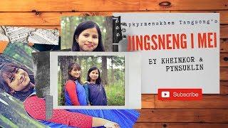 JINGSNENG I MEI (Original khasi song)||ft.KHEINKOR & PYNSUKLIN||By Apkyrmenskhem Tangsong