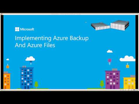 Session 5 Azure Files and Implementing Azure Backup Friday