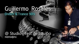 Guillermo Rosales @ Studio - Test Dream Trance 90