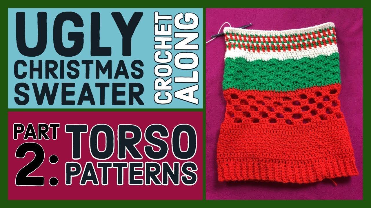 Ugly Christmas Sweater Crochet Along Torso Patterns Cal Part 2