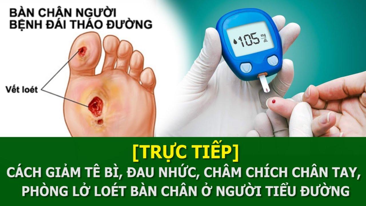 Cách giảm tê bì, đau nhức chân tay, lở loét bàn chân ở người tiểu đường | VTC16